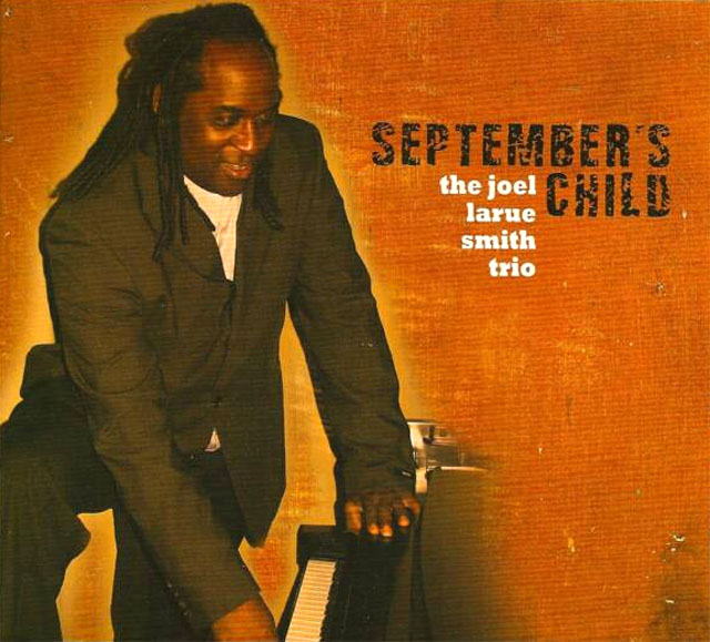 The Joel LaRue Smith Trio - September's Child
