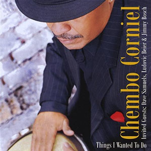 Things I Wanted To Do - Chembo Corniel