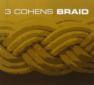 3 Cohens - Braid