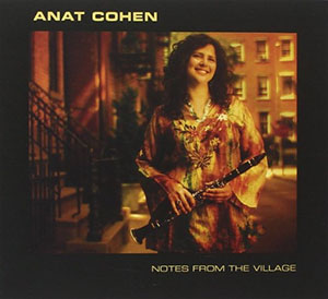 Anat Cohen - Notes from the Village