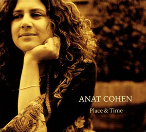 Anat Cohen - Place and Time
