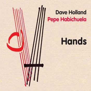 Dave Holland & Pepe Habichuela - Hands