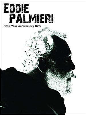Eddie Palmieri - 50th Year Anniversary DVD