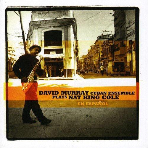 David Murray Cuban Ensemble Plays Nat King Cole