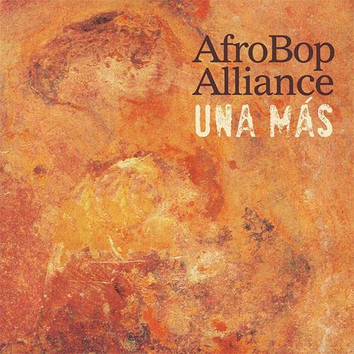 Afro Bop Alliance - Una Más