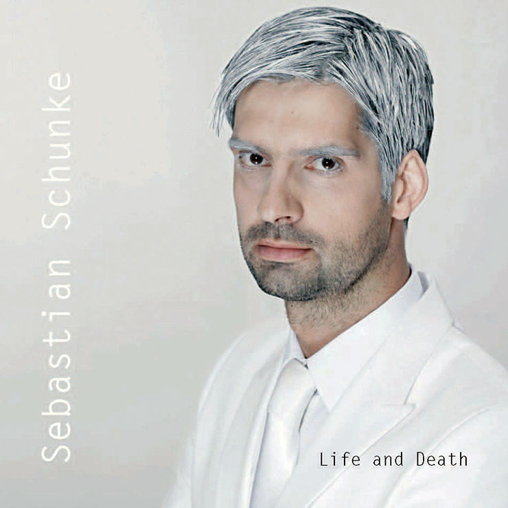 Sebastian Schunke - Life and Death