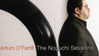 Arturo O'Farrill - The Noguchi Sessions