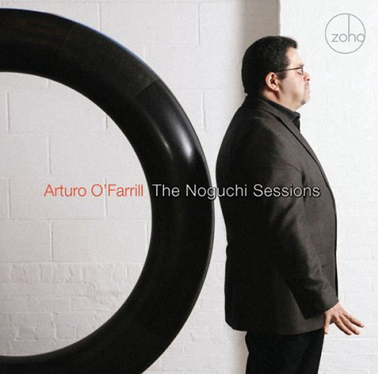 Arturo OFarrill - The Noguchi Sessions