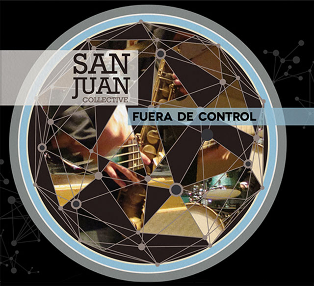 San juan collective fuera de control latin jazz network for Fuera de control dmax