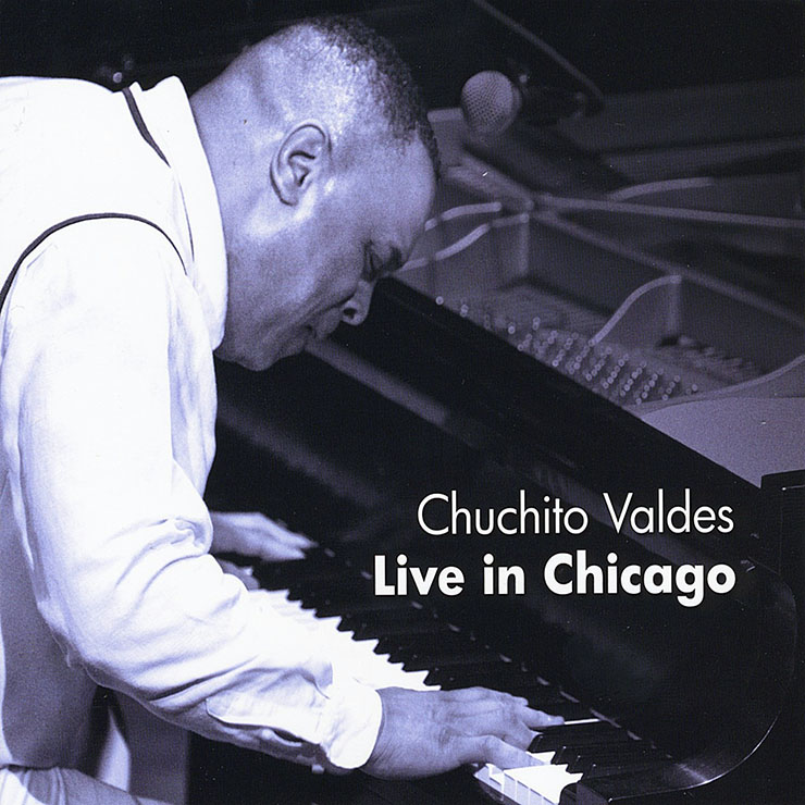 Chuchito Valdes - Live in Chicago