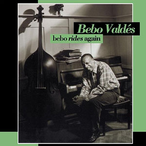 Bebo Valdes - Bebo Rides Again