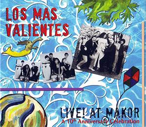Los Mas Valientes - Live at Makor - 10th Anniv