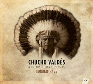 Border-Free - Chucho Valdes 300x300