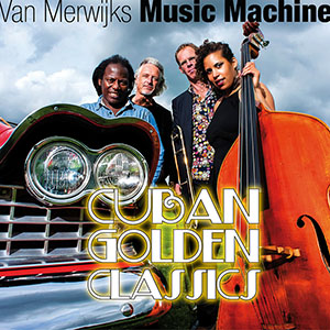 Van Merwijks Music Machine - Cuban Golden Classics