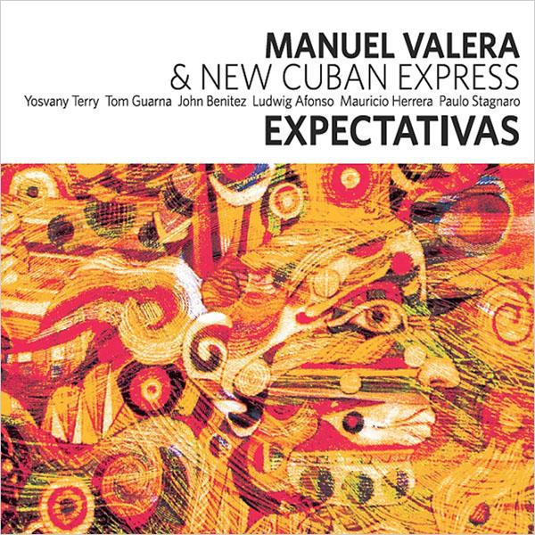Manuel Valera & New Cuban Express - Expectativas