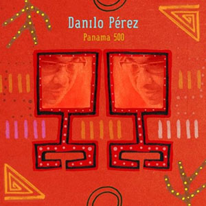 Danilo Perez - Panama 500