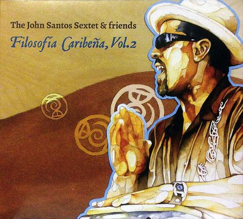John Santos Sextet - Filosofia Caribena 2