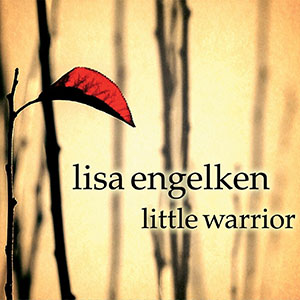 Lisa Engelken - Little Warrior
