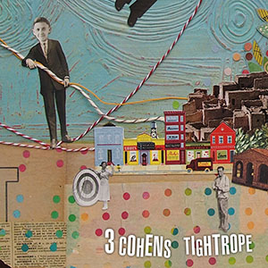 3 Cohens - Tightrope