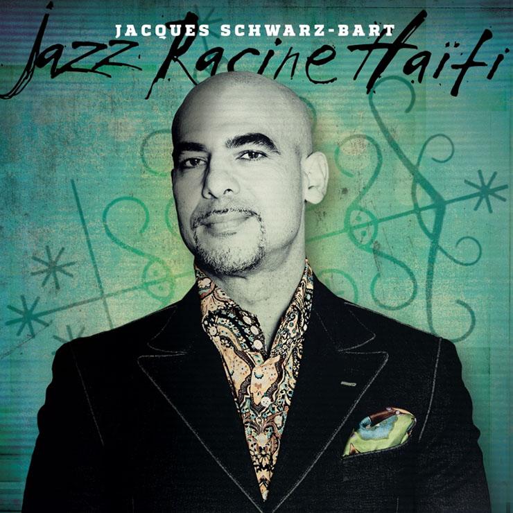 Jacques Schwarz-Bart - Jazz Racine Haiti