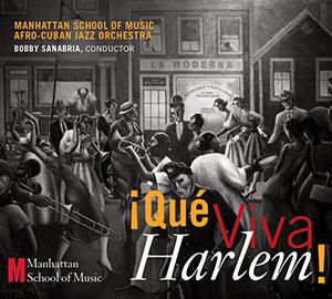 Que Viva Harlem - Manhattan School of Music