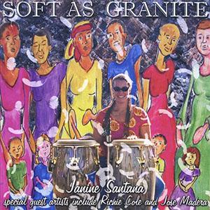 Janine Santana - Soft As Granite