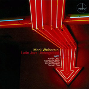 Mark Weinstein - Latin Jazz Underground