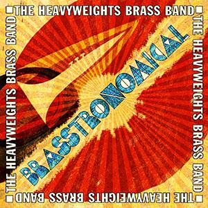 Heavyweights Brass Band - Brasstronomical