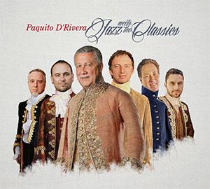 Paquito DRivera - Jazz Meets The Classics