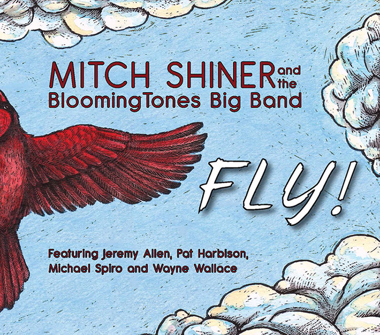 Mitch Shiner and the BloomingTones Big Band - Fly