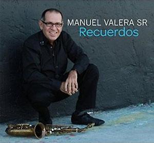 Manuel Valera Sr - Recuerdos