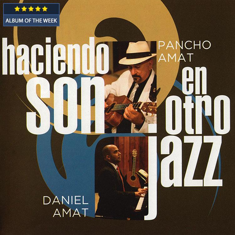 Pancho y Daniel Amat - Haciendo Son En Otro Jazz