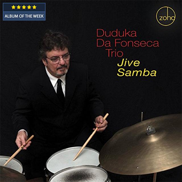 Duduka Da Fonseca Trio - Jive Samba