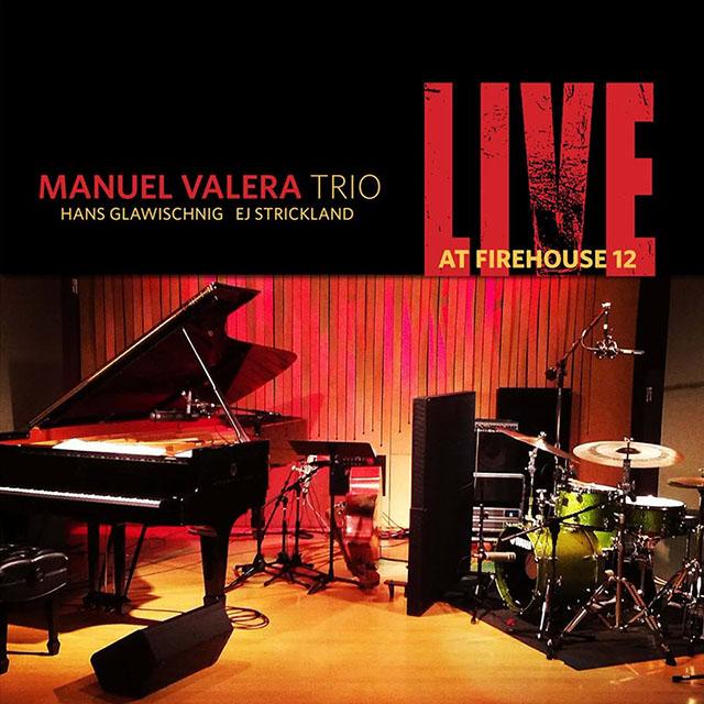 Manuel Valera Trio - Live at Firehouse 12