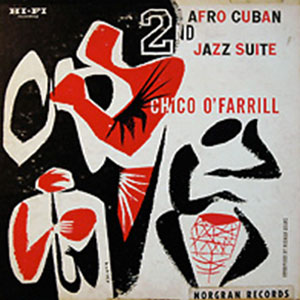 Chico O'Farrill - Afro Cuban Jazz Suite 2