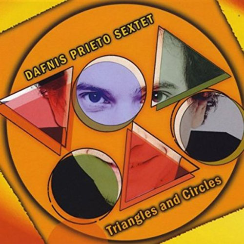 Dafnis Prieto Sextet - Triangles and Circles