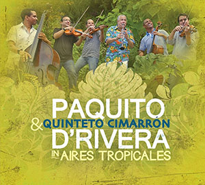 Aires Tropicales - Paquito D'Rivera