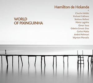 World of Pixinguinha - Hamilton de Holanda