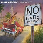 César Orozco & Kamarata Jazz - No Limits For Tumbao