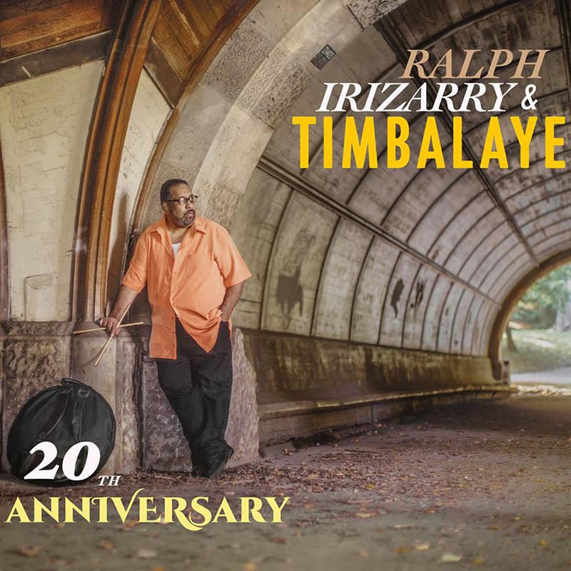 Ralph Irizarry & Timbalaye - 20th Anniversary