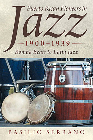 Basilio Serrano - Puerto Rican Pioneers in Jazz - 1900-1939