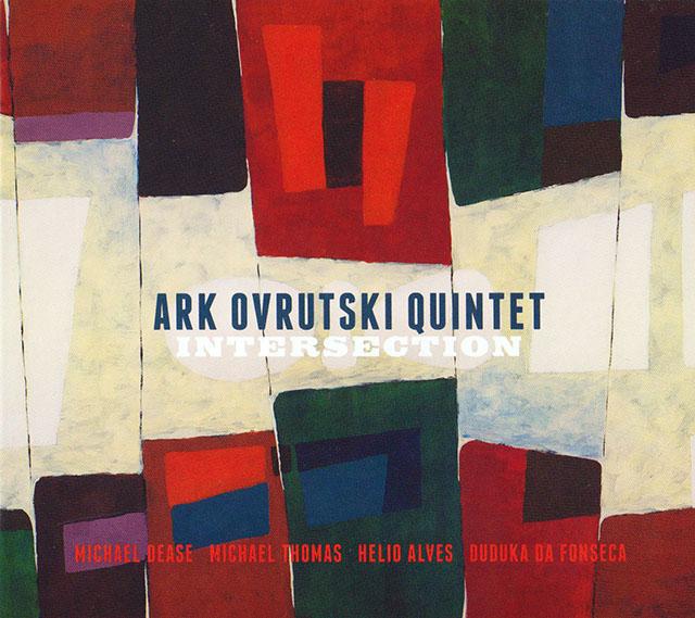 Ark Ovrutski Quintet - Intersection