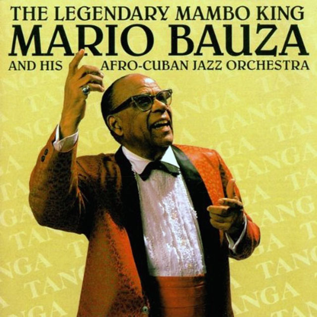 Mario Bauza - The Legendary Mambo King