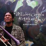 William Cepeda Afrorican Jazz - My Roots and Beyond