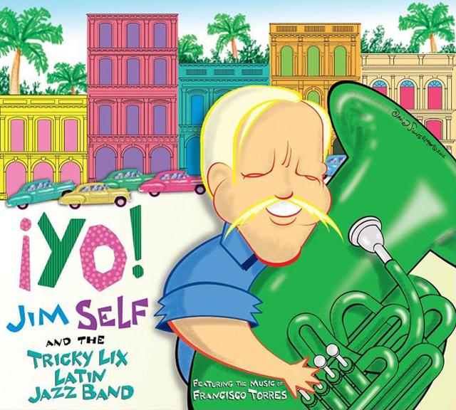 Jim Self and the Tricky Lix Latin Jazz Band Yo