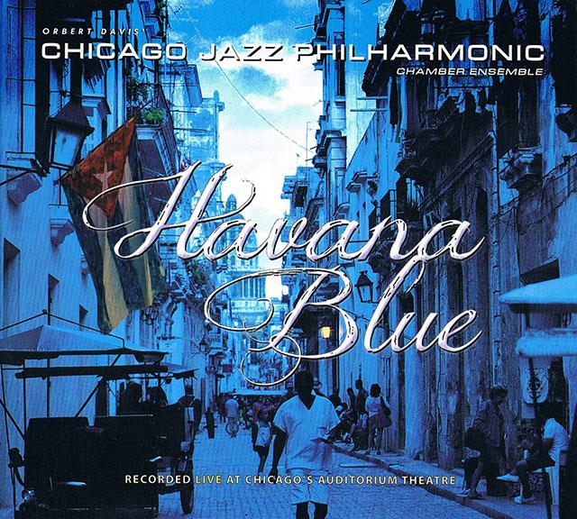 Orbert Davis Chicago Jazz Philharmonic Chamber Ensemble - Havana Blue