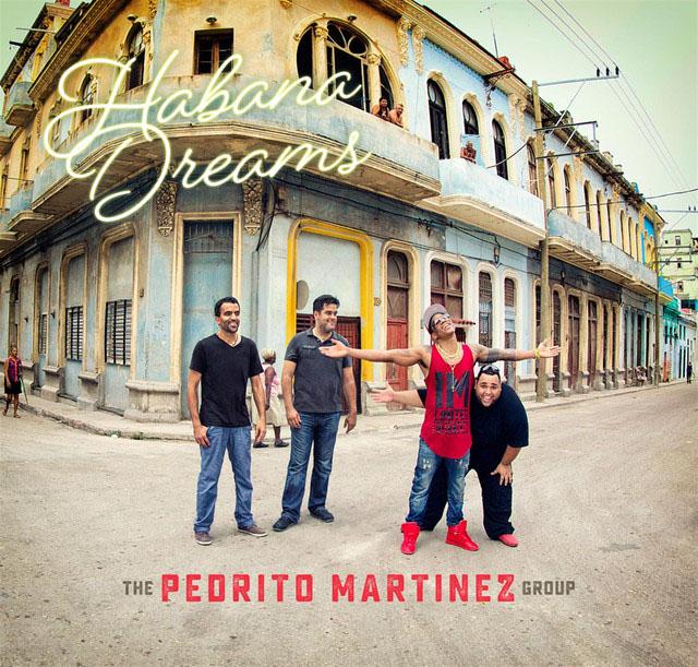 The Pedrito Martinez Group - Habana Dreams
