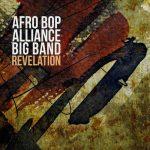 Afro Bop Alliance Big Band - Revelation
