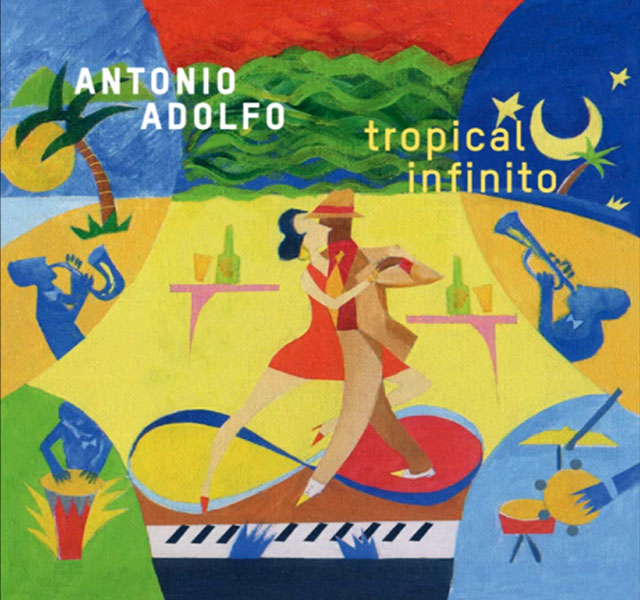 antonio-adolfo-tropical-infinito
