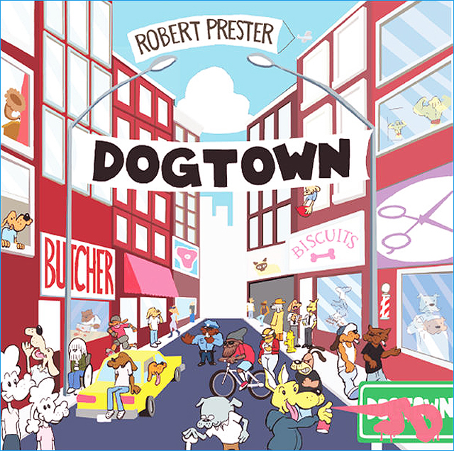 Robert Prester Presents: Dogtown